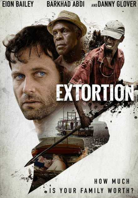 فيلم Extortion 2017 مترجم