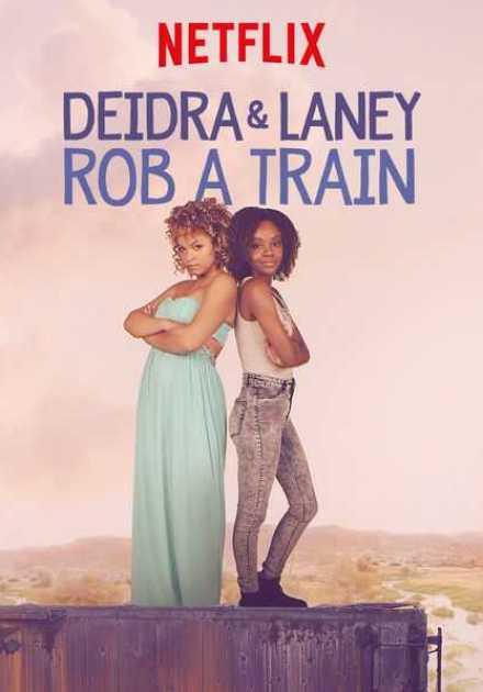 فيلم Deidra and Laney Rob a Train 2017 مترجم