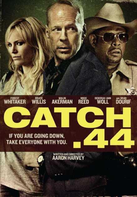 فيلم Catch .44 2011 مترجم