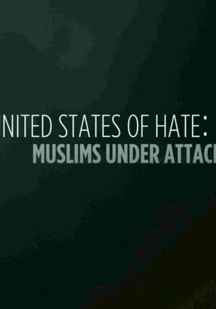 فيلم United States of Hate Muslims under Attack 2016 مترجم