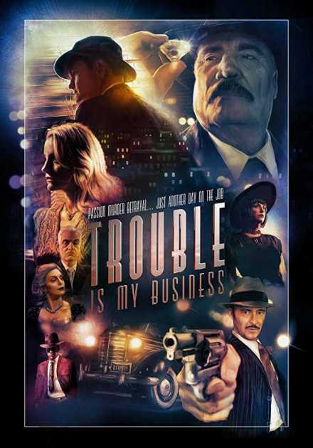 فيلم Trouble Is My Business 2018 مترجم
