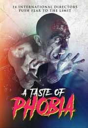 فيلم A Taste of Phobia 2017 مترجم