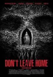 فيلم Don't Leave Home 2018 مترجم