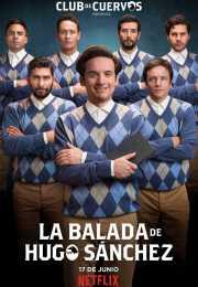 مسلسل The Ballad of Hugo Sánchez الموسم الأول