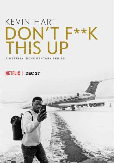 مسلسل Kevin Hart: Don't F**k This Up الموسم الأول