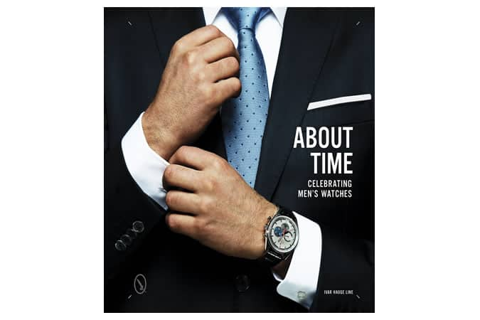 About Time: Celebrating Men's Watches Book