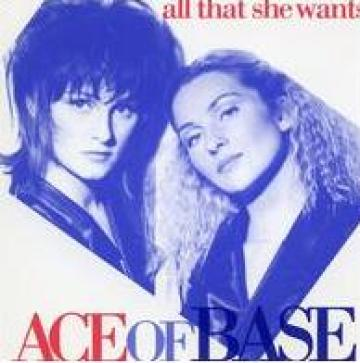 ace of base all that seh wants