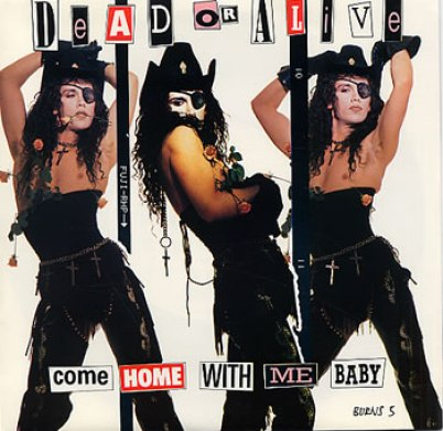 Dead Or Alive Come Home With Me