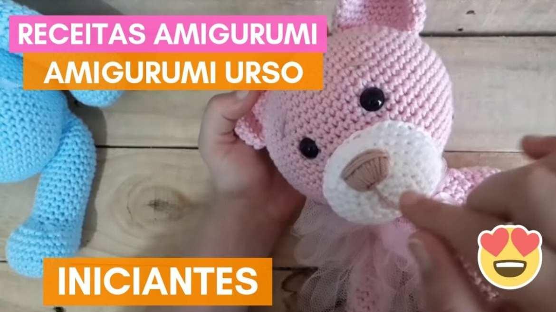 urso de amigurumi receita em video gratis