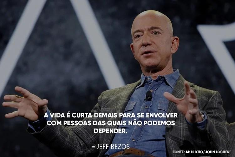 Foto do Jeff Bezos e a frase: A vida é curta demais para se envolver com pessoas das quais não podemos depender., em cima.