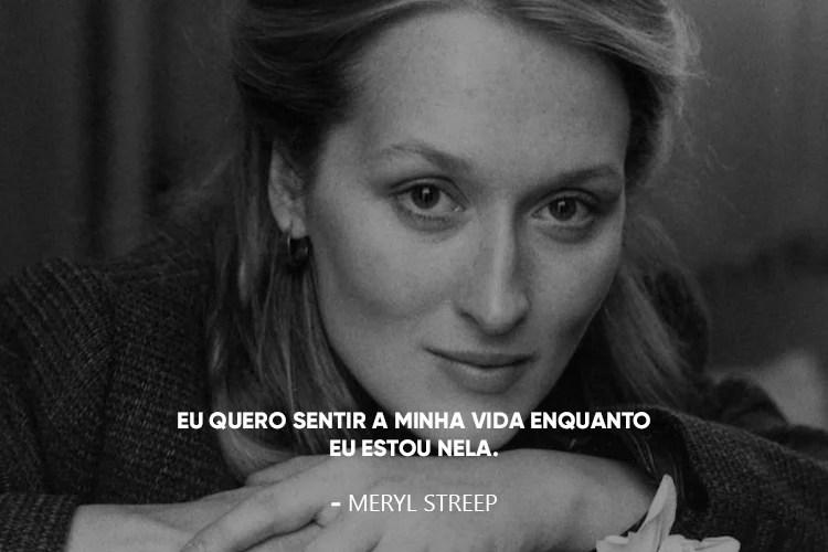 """Foto da Meryl Streep com a Frase: """""""
