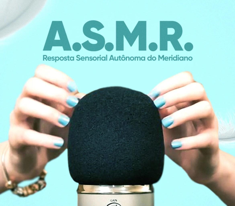 Entenda o ASMR.