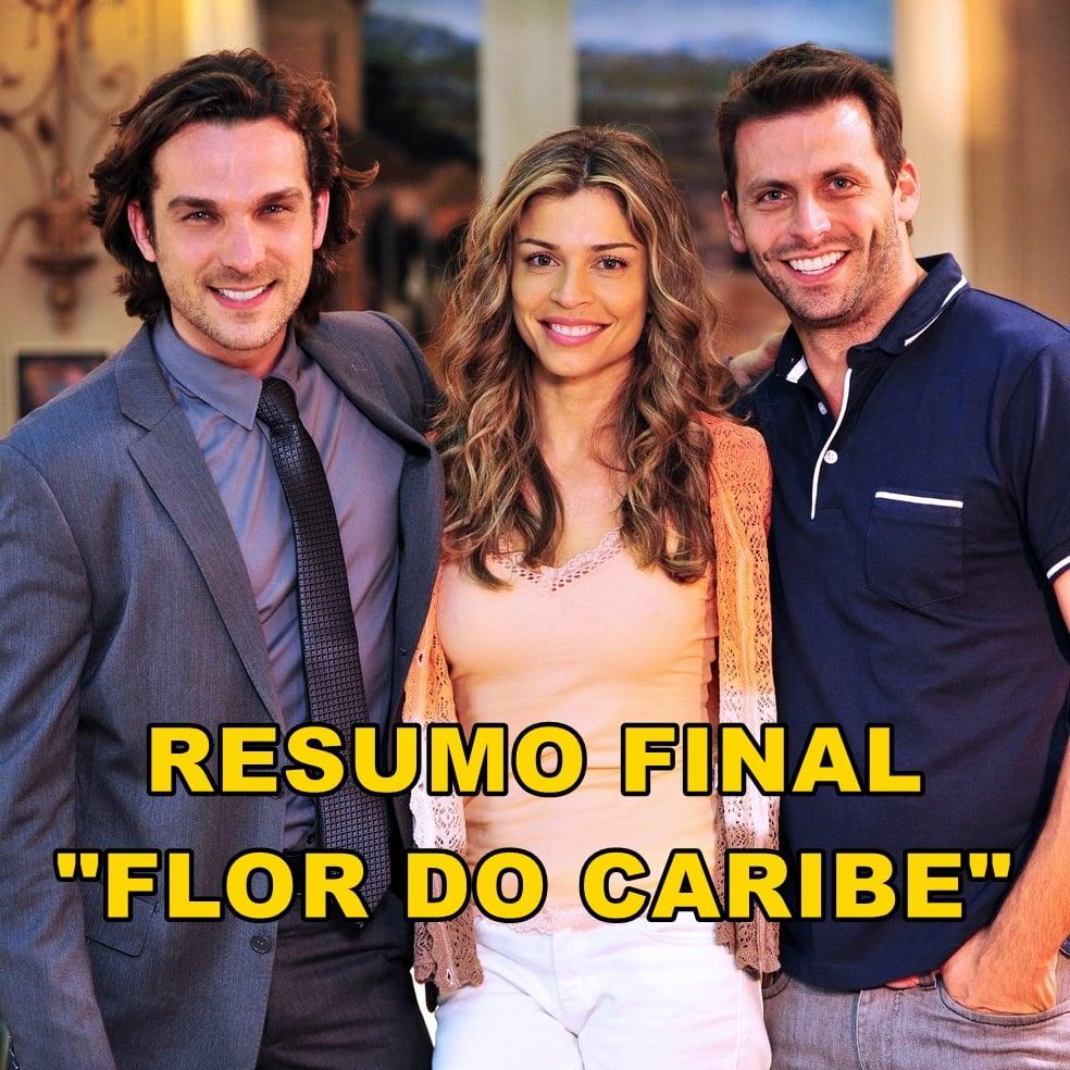 "Final de a ""Flor do Caribe""."