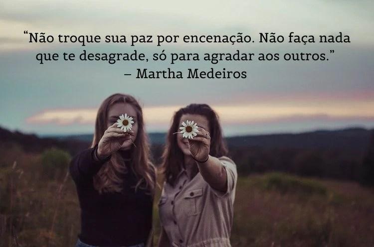 frase para mulheres empoderadas Martha Medeiros