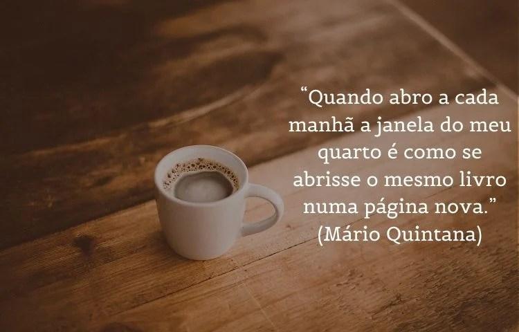 citação de bom dia Mário Quintana
