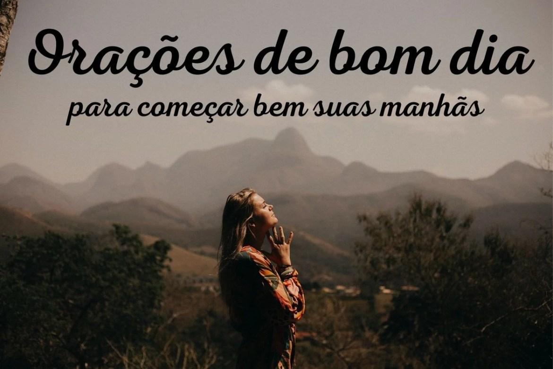 """Foto de mulher rezando com montanhas ao fundo e frase """"Oração de bom dia"""" escrita"""