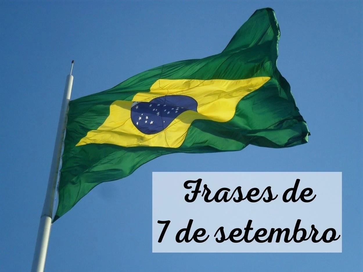 foto de bandeira do Brasil tremulando com os dizeres frases de 7 de setembro