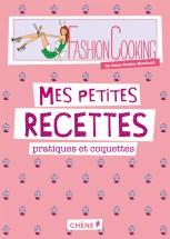 Mes petites recettes fashionCooking 300dpi RVB 731x1024 Acheter le livre Fashion Cooking