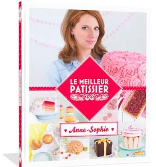 livre meilleur patissier Anne Sophie e1417702774663 Le Meilleur Pâtissier Semaine 8 – Les desserts à lassiette