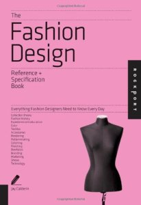 the FashionDesign Reference and Specification book by Jay Calderin and Laura Volpintesta