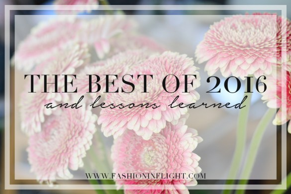 THE BEST OF 2016 + LESSONS LEARNED by Fashion in Flight