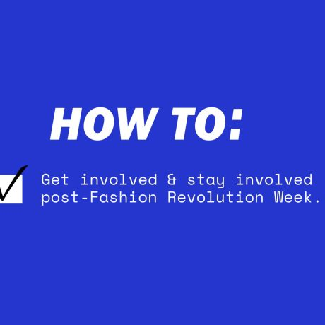 How to stay involved post-Fashion Revolution Week