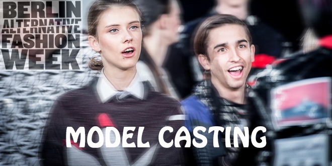 Model Casting Berlin 2015 Berlin Alternative Fashion Week