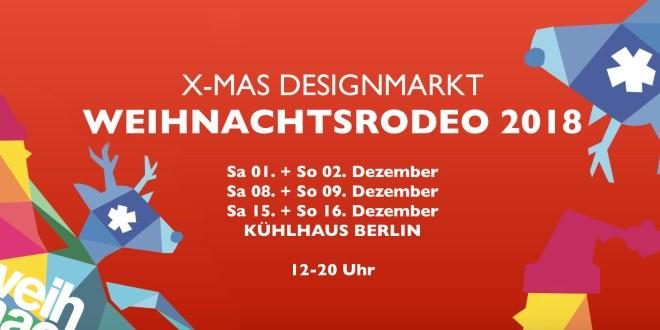 Weihnachtsrodeo – Der Designweihnachtsmarkt 2018 in Berlin