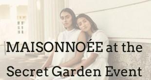 MAISONNOÉE @ Secret Garden Event – SHOP THE RUNWAY