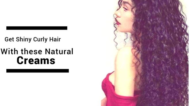 Get shiny curly hair with natural creams