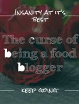 The Curse of Food Blogging