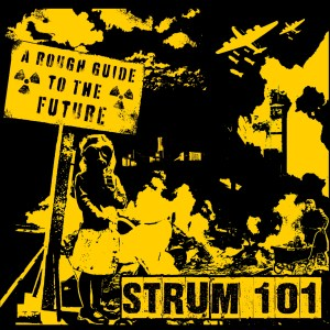 Strum 101 - A Rough Guide To The Future