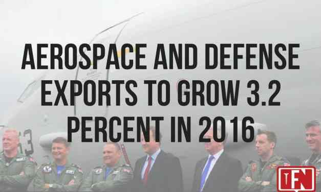 Report: Aerospace and Defense Exports To Grow 3.2 Percent in 2016