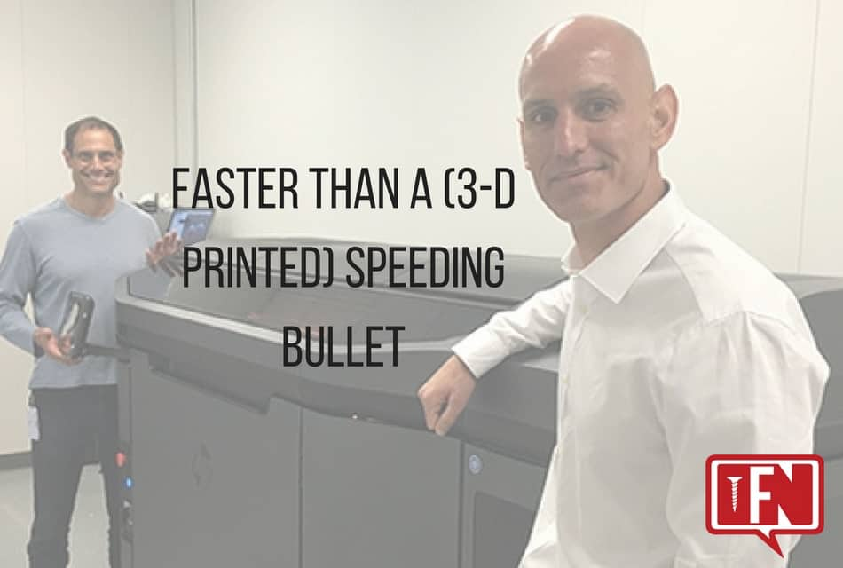 Faster Than a (3-D Printed) Speeding Bullet