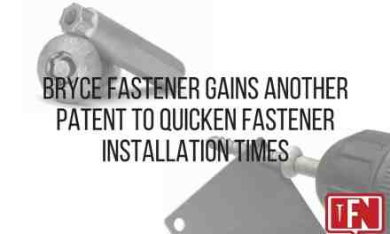 Bryce Fastener Gains Another Patent to Quicken Fastener Installation Times