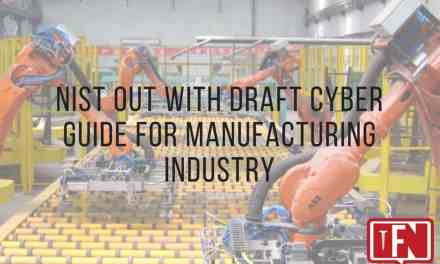 NIST Out with Draft Cyber Guide for Manufacturing Industry