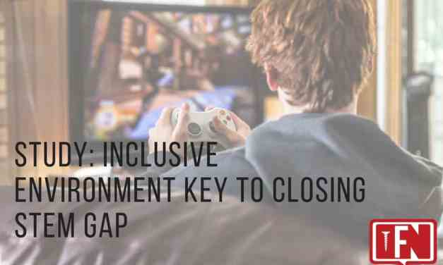 Study: Inclusive Environment Key to Closing STEM Gap