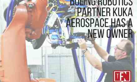 Boeing Robotics Partner Kuka Aerospace Has a New Owner