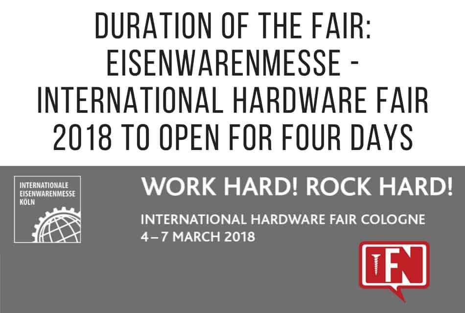 Duration of the Fair: EISENWARENMESSE – International Hardware Fair 2018 to Open for Four Days