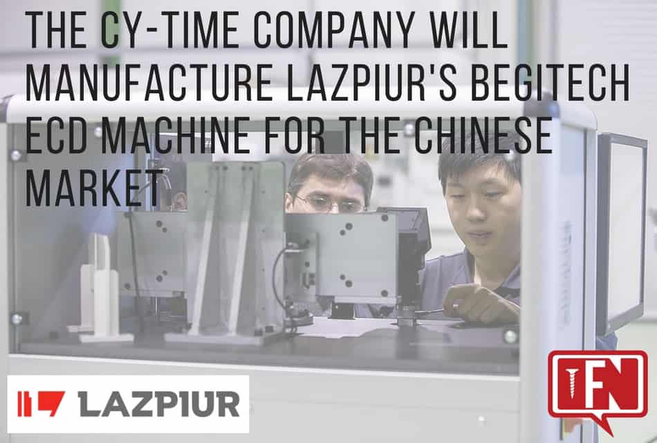 The Cy-Time Company Will Manufacture Lazpiur's BEGItech ECD Machine for the Chinese Market