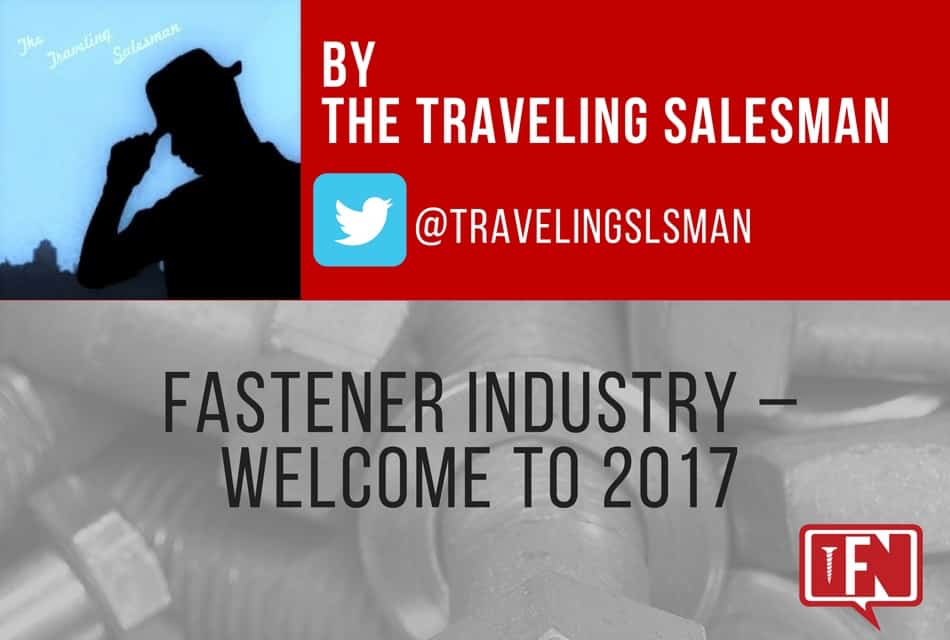 Fastener Industry – Welcome to 2017