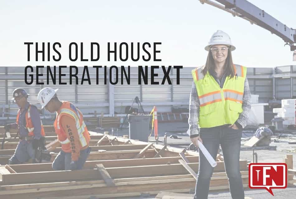 This Old House Generation NEXT