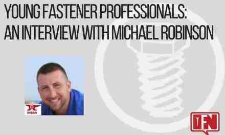 Young Fastener Professionals: An Interview with Michael Robinson