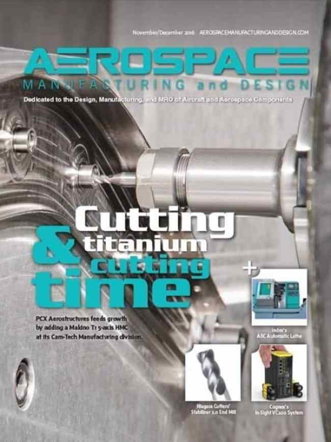 Aerospace Manufacturing and Design, November/December 2016