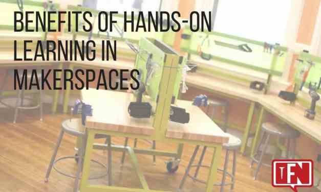 Benefits of Hands-On Learning in Makerspaces