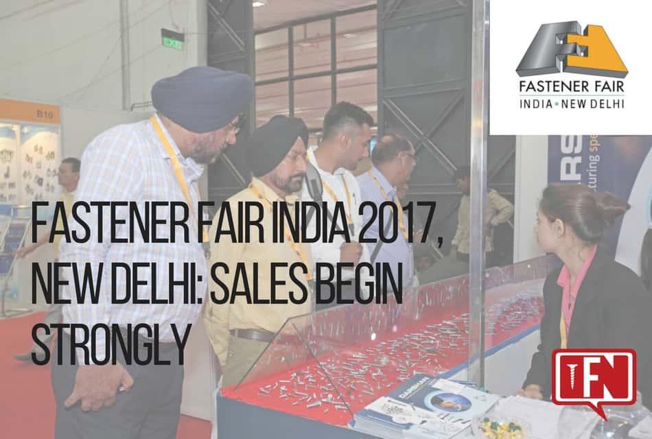 Fastener Fair India 2017, New Delhi: Sales Begin Strongly