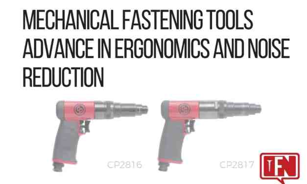 Mechanical Fastening Tools Advance in Ergonomics and Noise Reduction