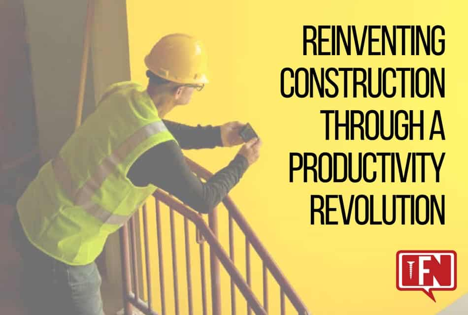 Reinventing Construction Through a Productivity Revolution