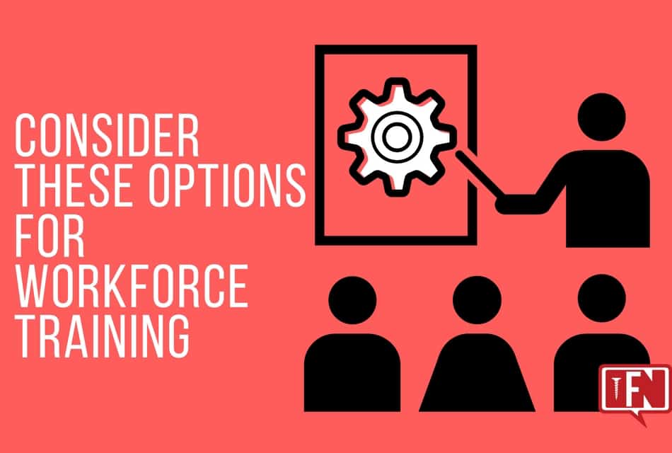 Consider These Options for Workforce Training