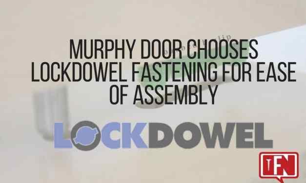 Murphy Door Chooses Lockdowel Fastening for Ease of Assembly